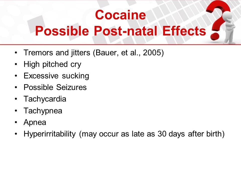 Cocaine Possible Post-natal Effects