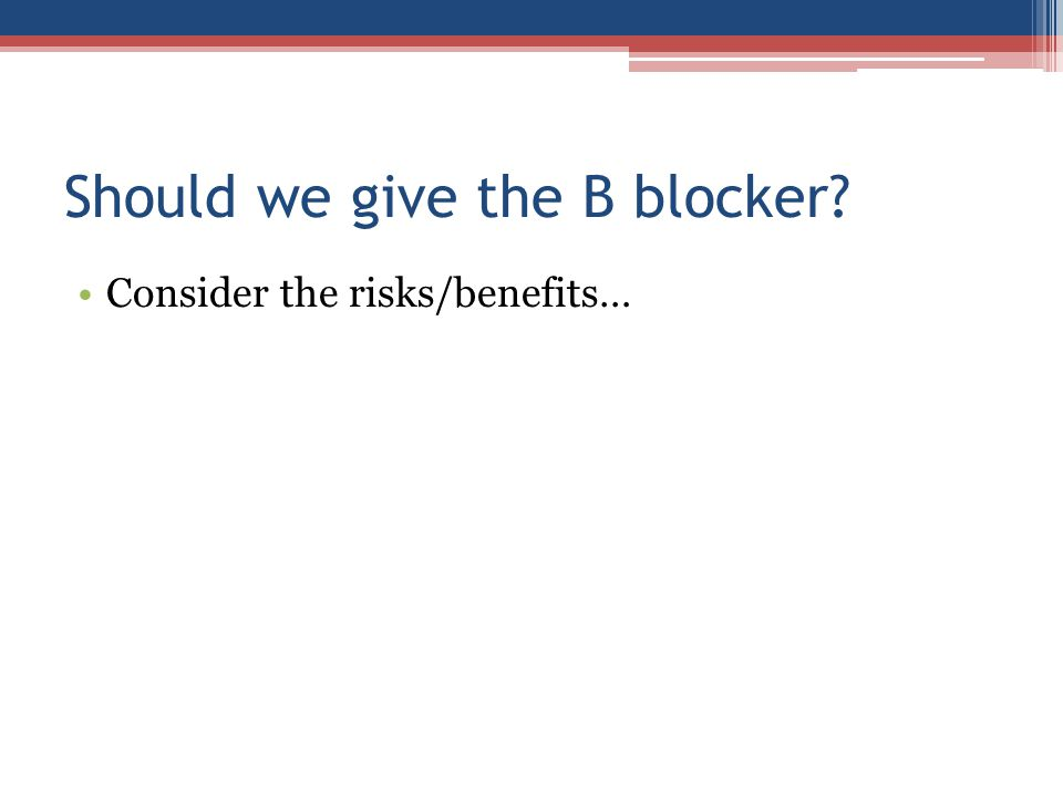 Should we give the B blocker