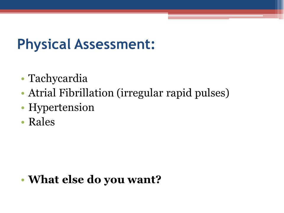 Physical Assessment: Tachycardia