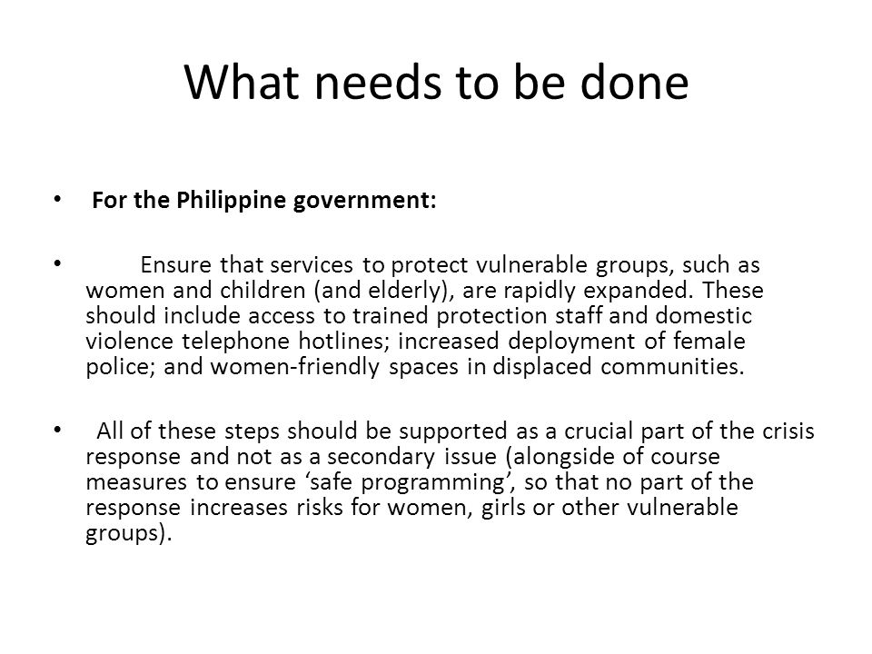 What needs to be done For the Philippine government: