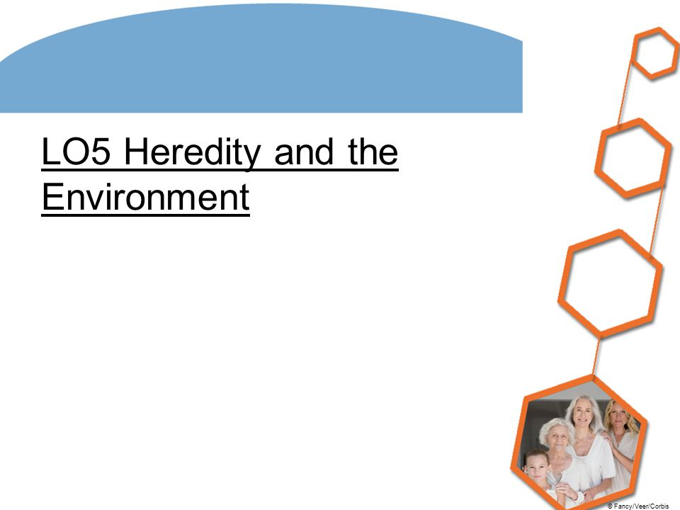 LO5 Heredity and the Environment