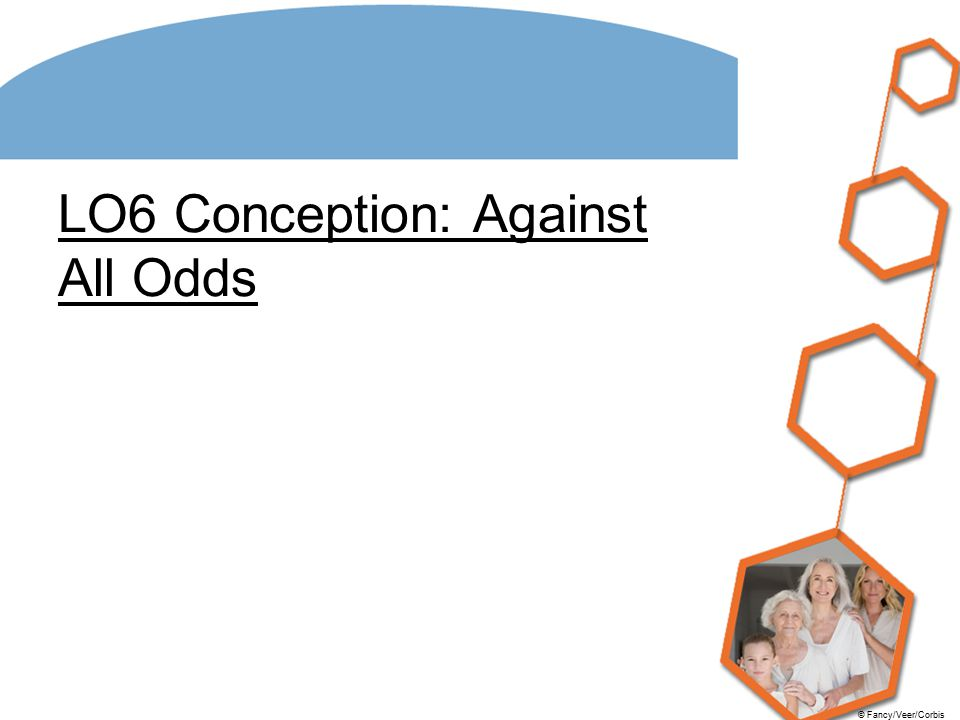 LO6 Conception: Against All Odds