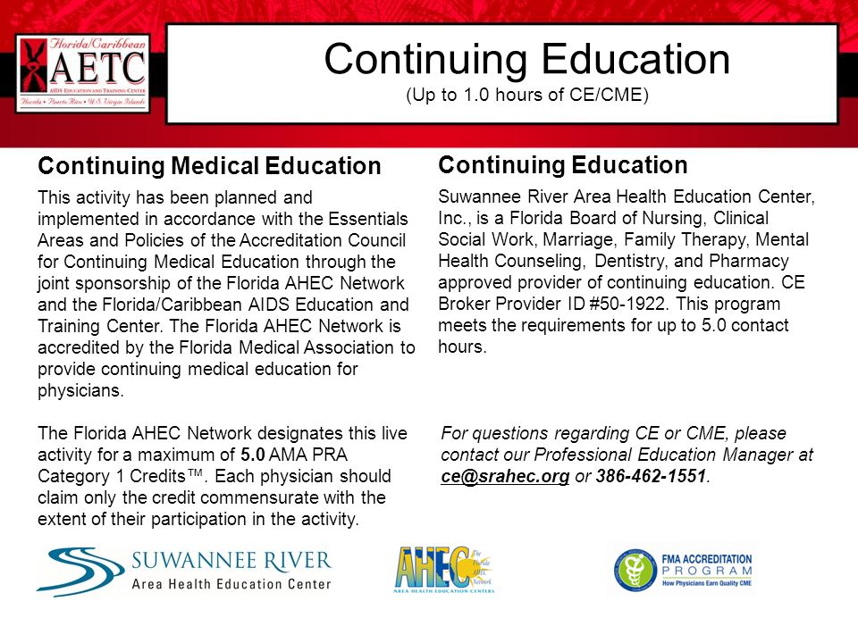Continuing Education (Up to 1.0 hours of CE/CME)