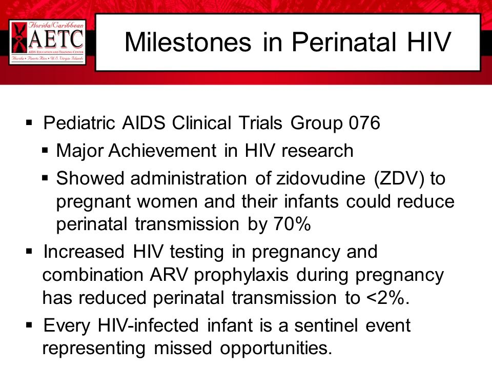 Milestones in Perinatal HIV