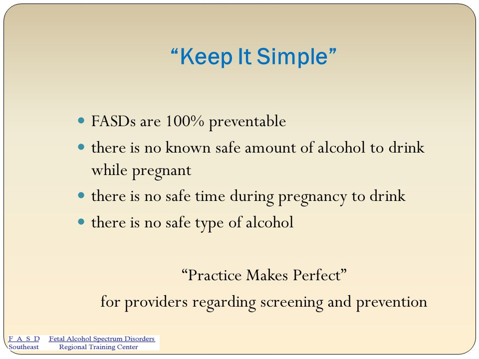 Keep It Simple FASDs are 100% preventable