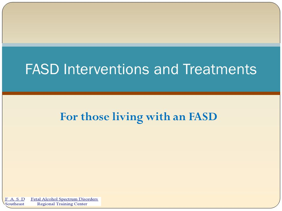 FASD Interventions and Treatments