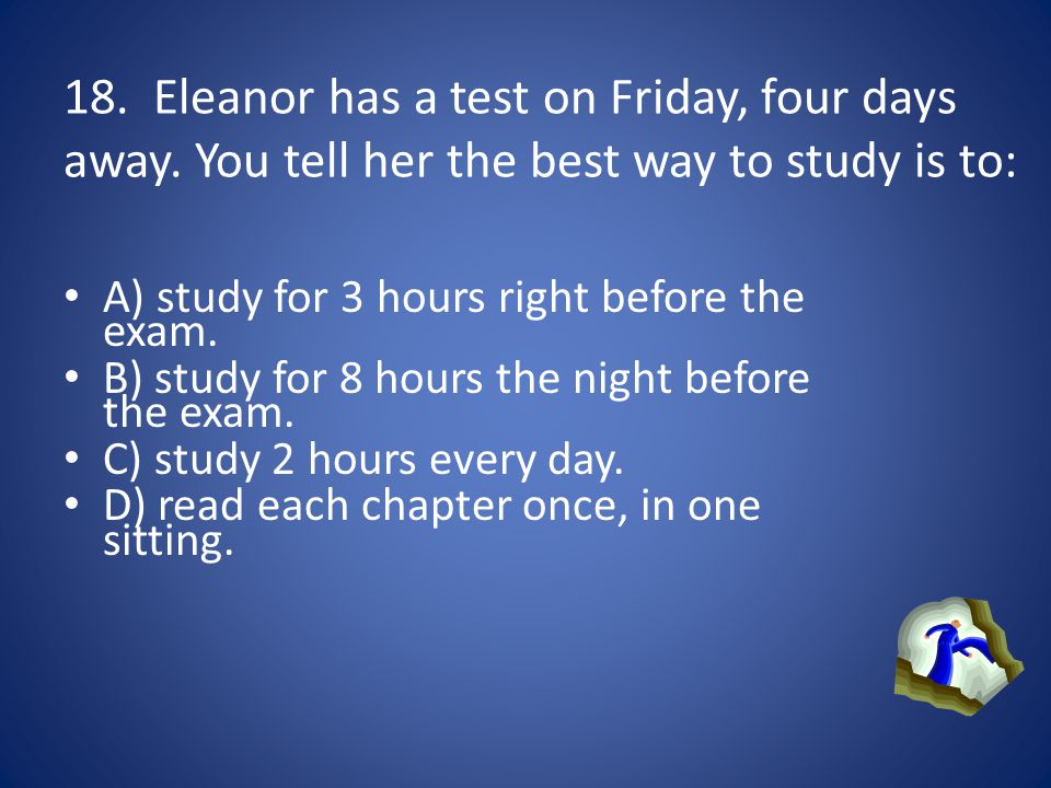 18. Eleanor has a test on Friday, four days away