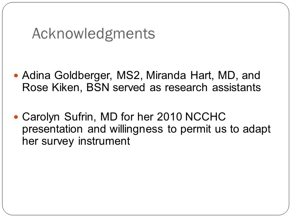 Acknowledgments Adina Goldberger, MS2, Miranda Hart, MD, and Rose Kiken, BSN served as research assistants.
