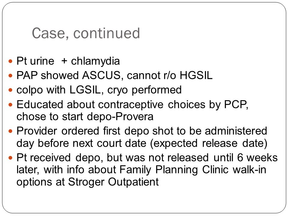 Case, continued Pt urine + chlamydia