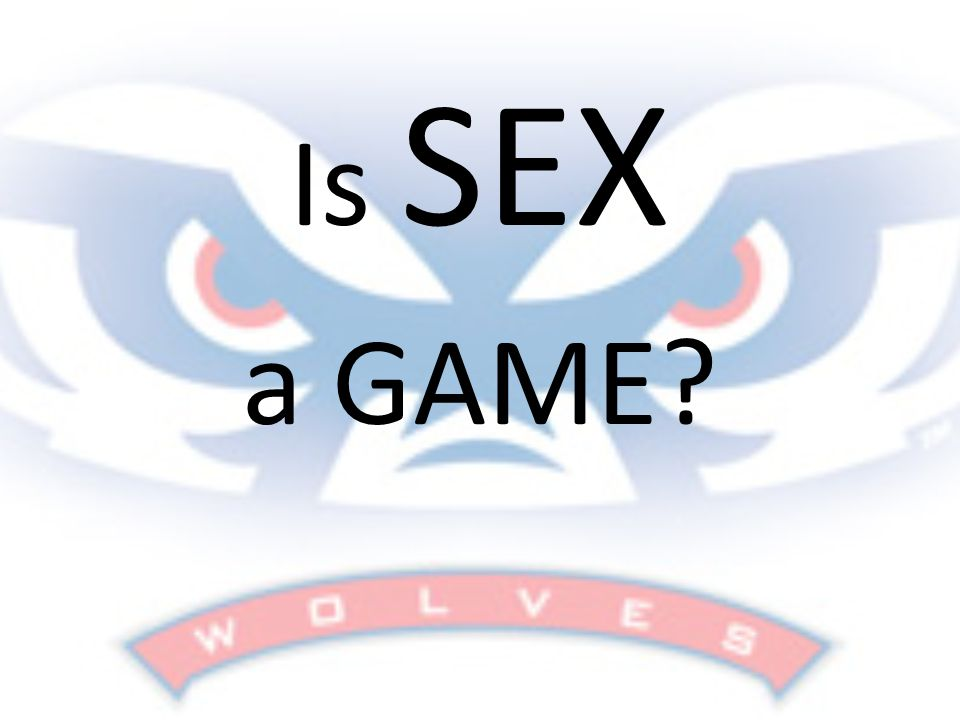 Is SEX a GAME