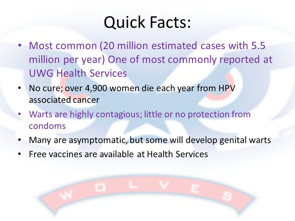 Quick Facts: Most common (20 million estimated cases with 5.5 million per year) One of most commonly reported at UWG Health Services.