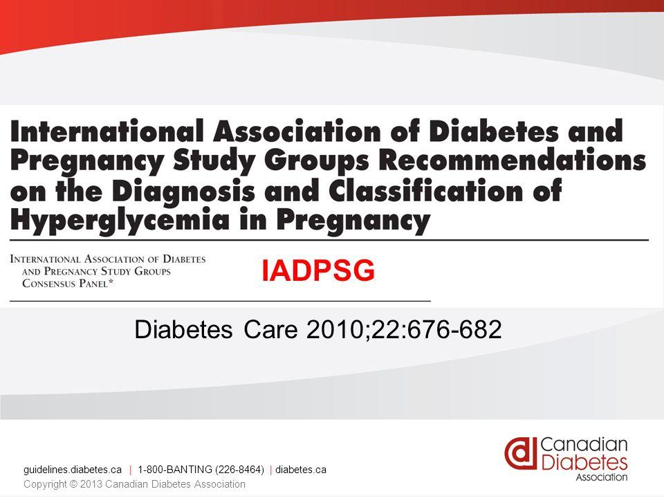 IADPSG Diabetes Care 2010;22:676-682