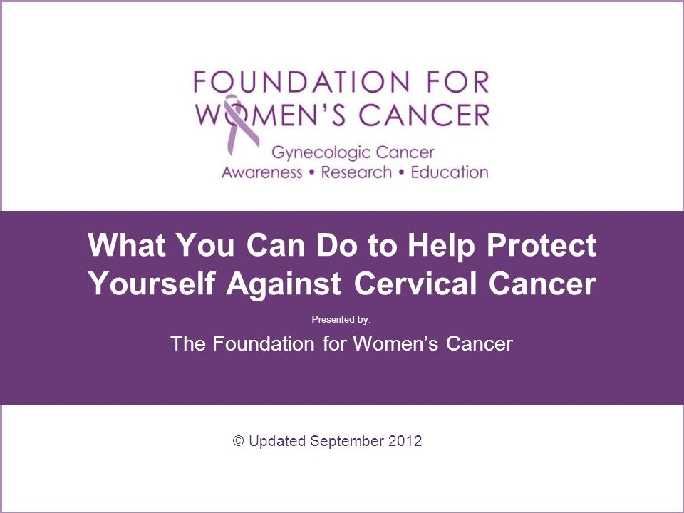 What You Can Do to Help Protect Yourself Against Cervical Cancer