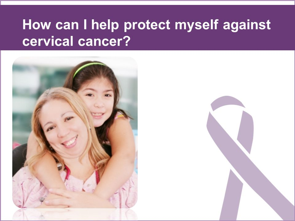 How can I help protect myself against cervical cancer