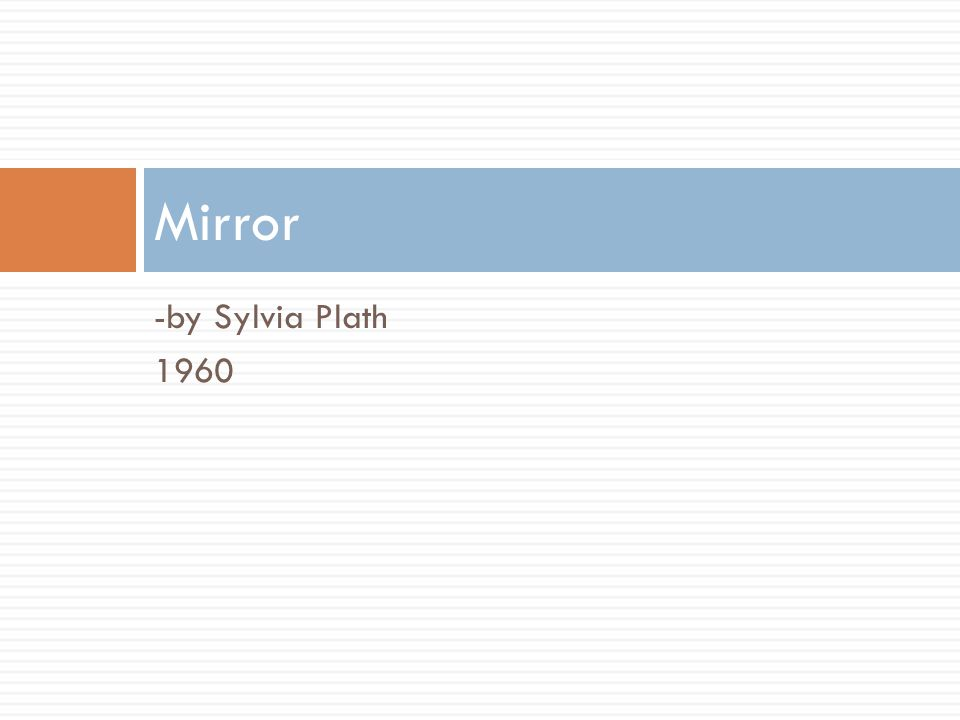 Mushrooms mirror ppt video online download for Mirror sylvia plath