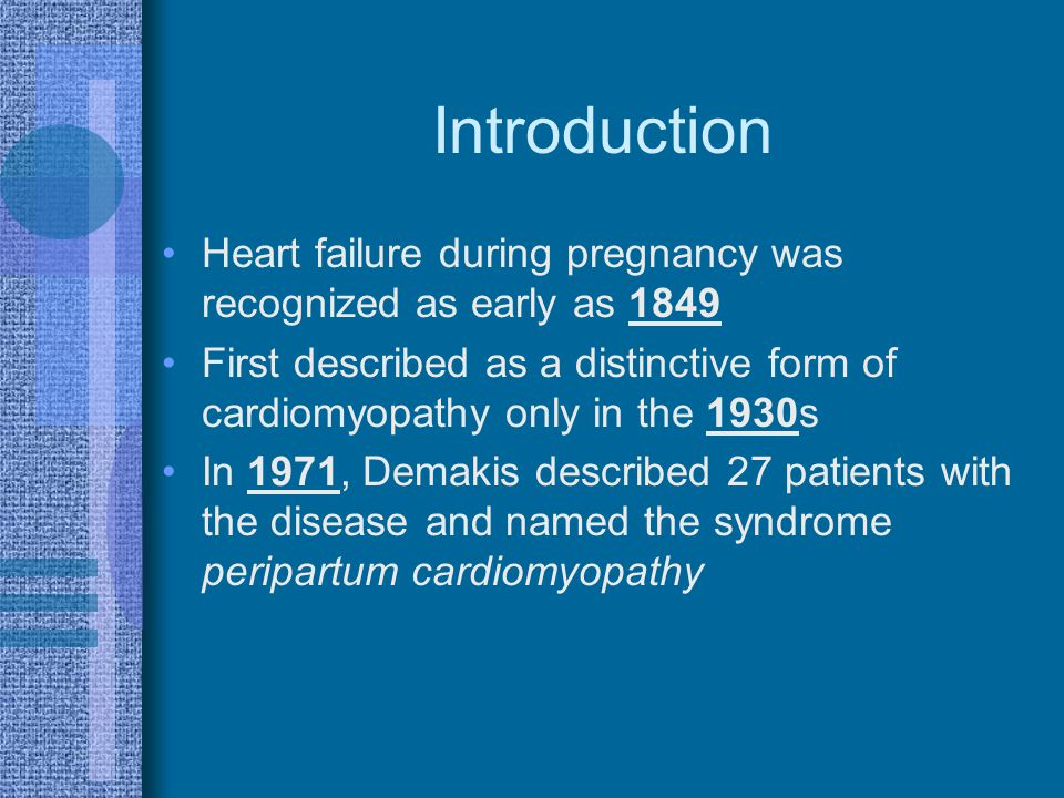 Introduction Heart failure during pregnancy was recognized as early as 1849.