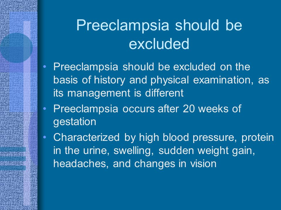 Preeclampsia should be excluded