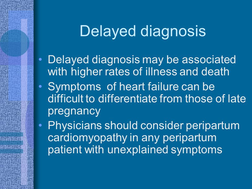 Delayed diagnosis Delayed diagnosis may be associated with higher rates of illness and death.