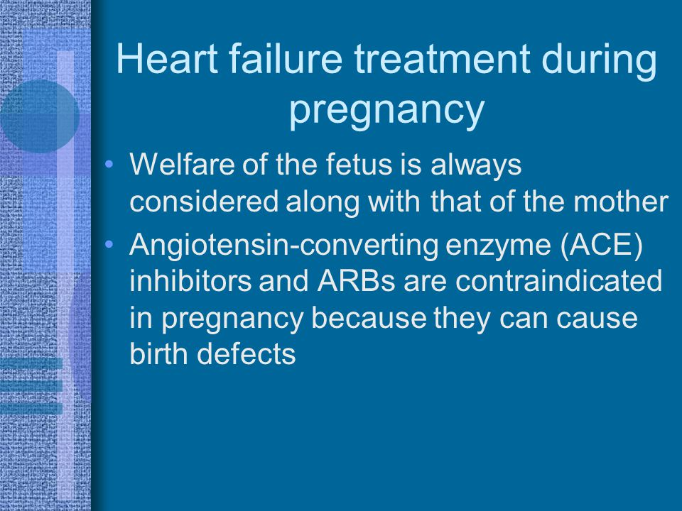 Heart failure treatment during pregnancy