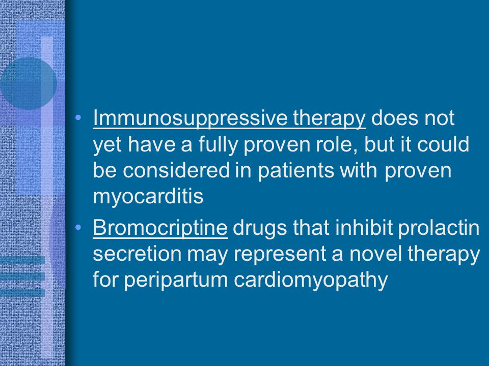 Immunosuppressive therapy does not yet have a fully proven role, but it could be considered in patients with proven myocarditis