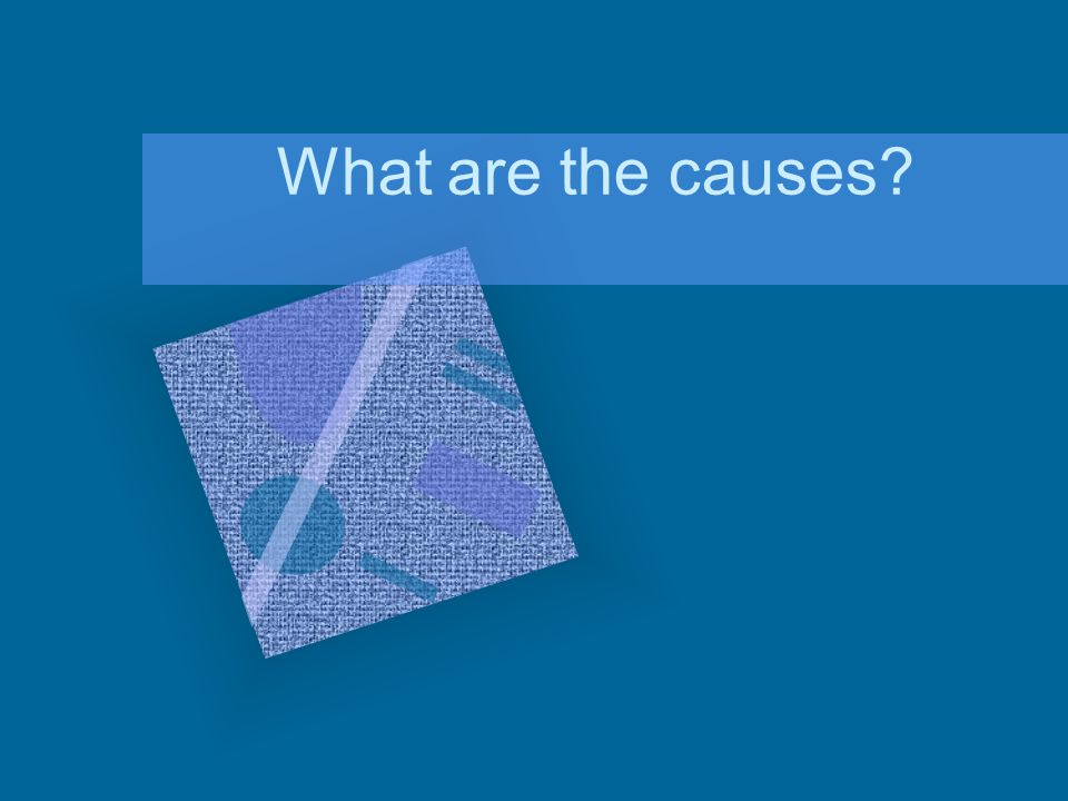 What are the causes