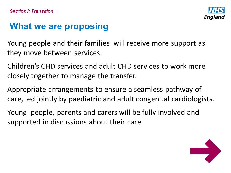 Section I: Transition What we are proposing. Young people and their families will receive more support as they move between services.