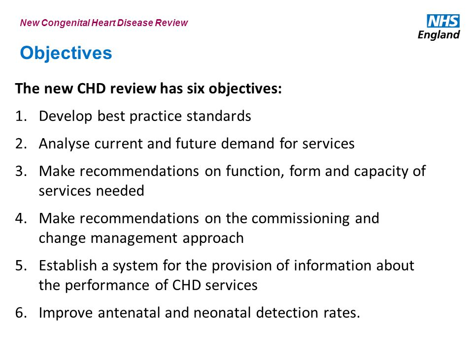 Objectives The new CHD review has six objectives: