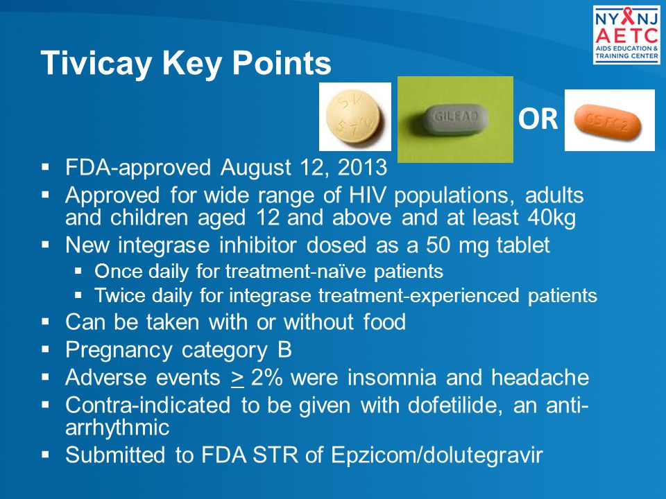 Tivicay Key Points OR FDA-approved August 12, 2013