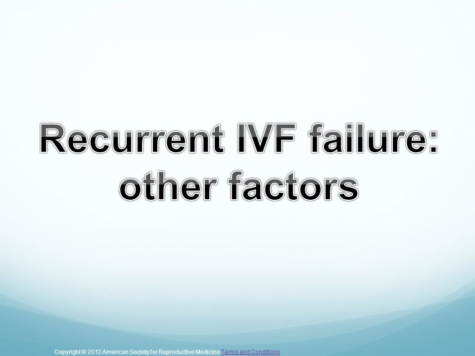 Recurrent IVF failure: other factors
