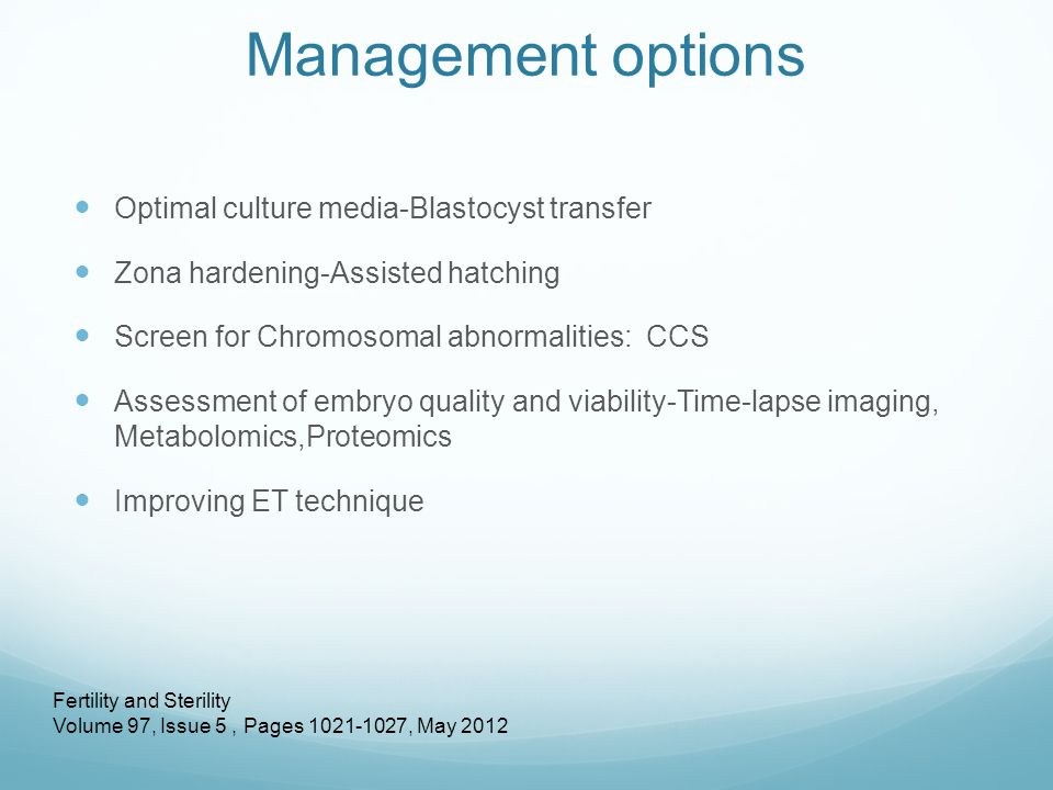 Management options Optimal culture media-Blastocyst transfer