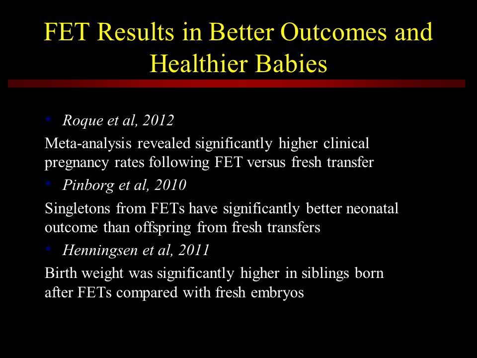 FET Results in Better Outcomes and Healthier Babies