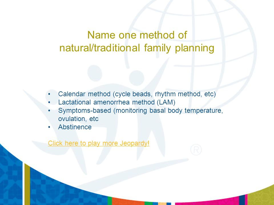 Name one method of natural/traditional family planning