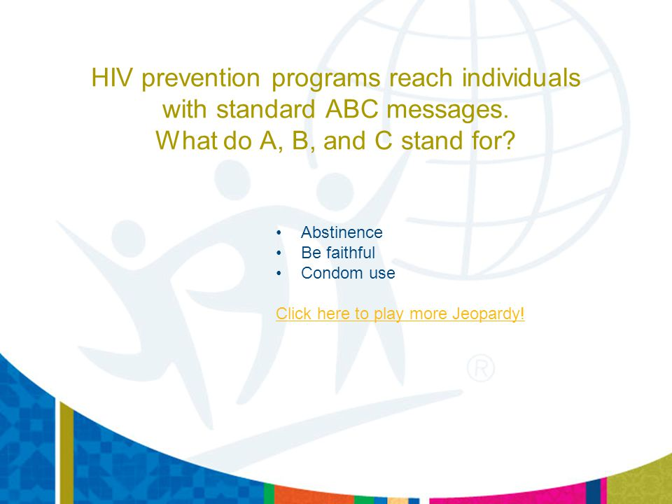 HIV prevention programs reach individuals with standard ABC messages