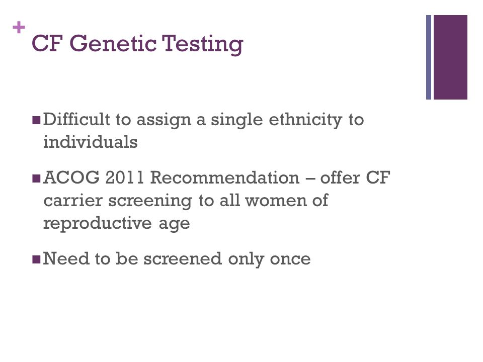CF Genetic Testing Difficult to assign a single ethnicity to individuals.