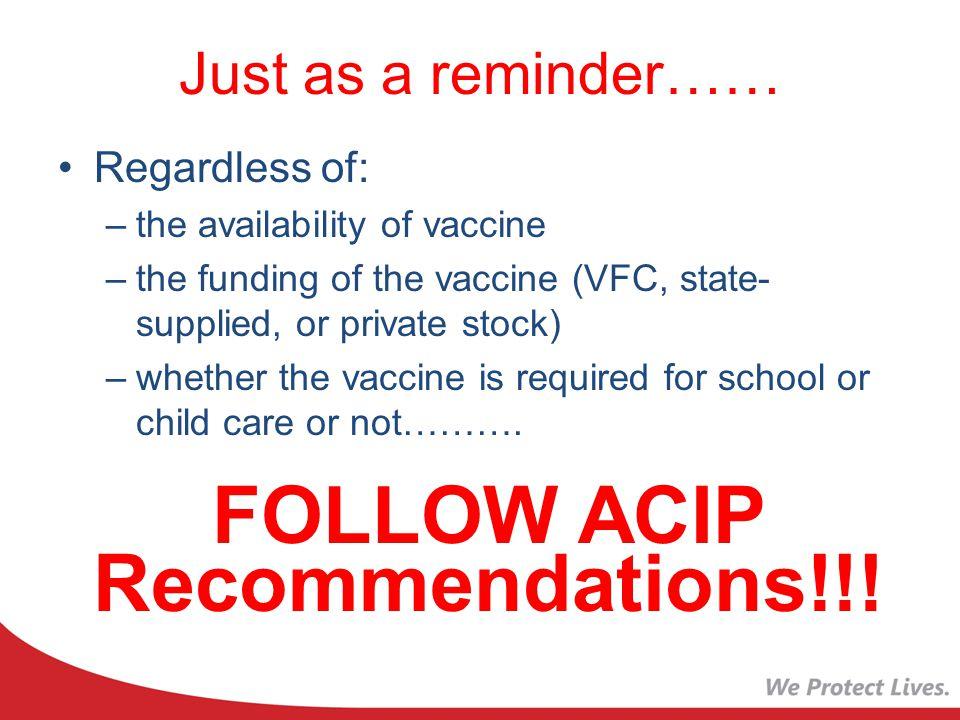 FOLLOW ACIP Recommendations!!!