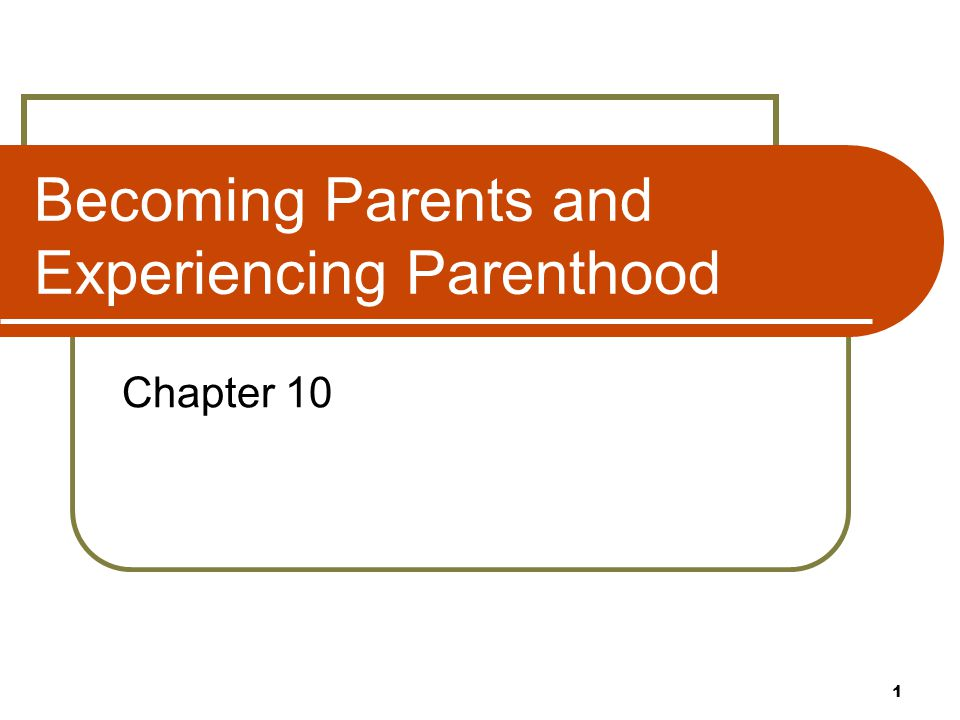 Becoming Parents and Experiencing Parenthood