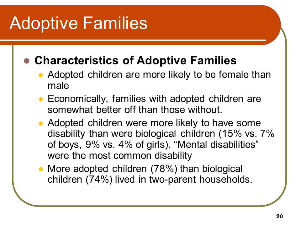 Adoptive Families Characteristics of Adoptive Families