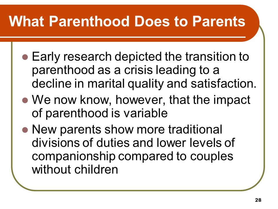 What Parenthood Does to Parents