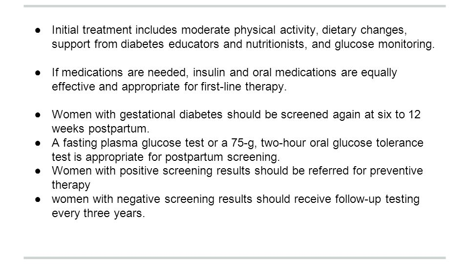 Initial treatment includes moderate physical activity, dietary changes, support from diabetes educators and nutritionists, and glucose monitoring.