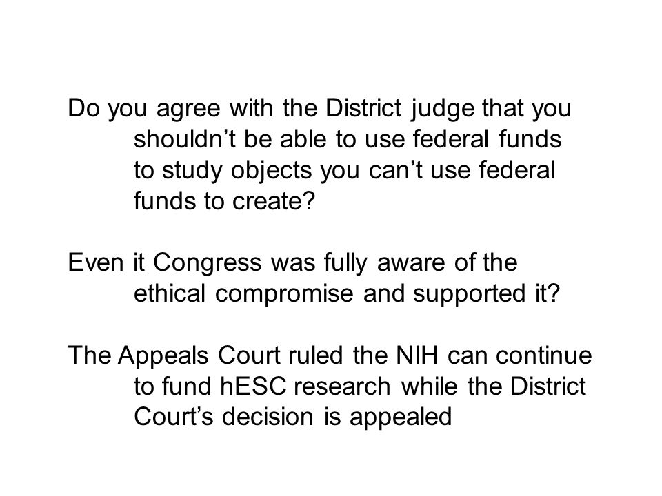 Do you agree with the District judge that you
