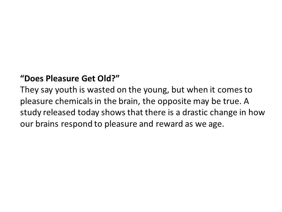 Does Pleasure Get Old