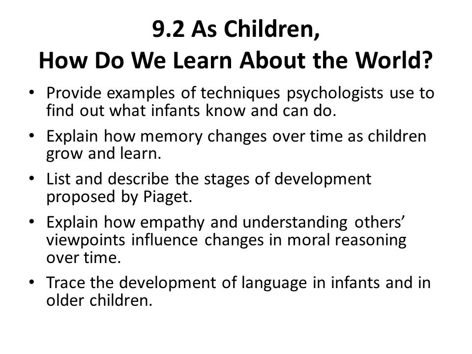 9.2 As Children, How Do We Learn About the World