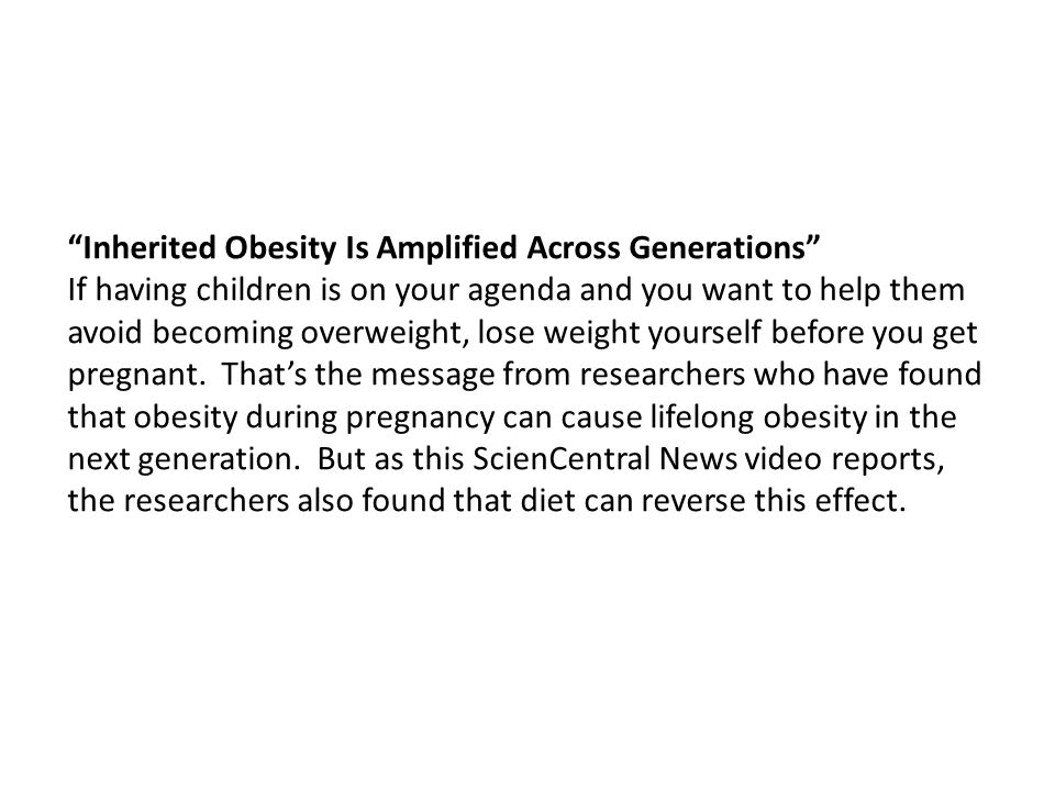 Inherited Obesity Is Amplified Across Generations