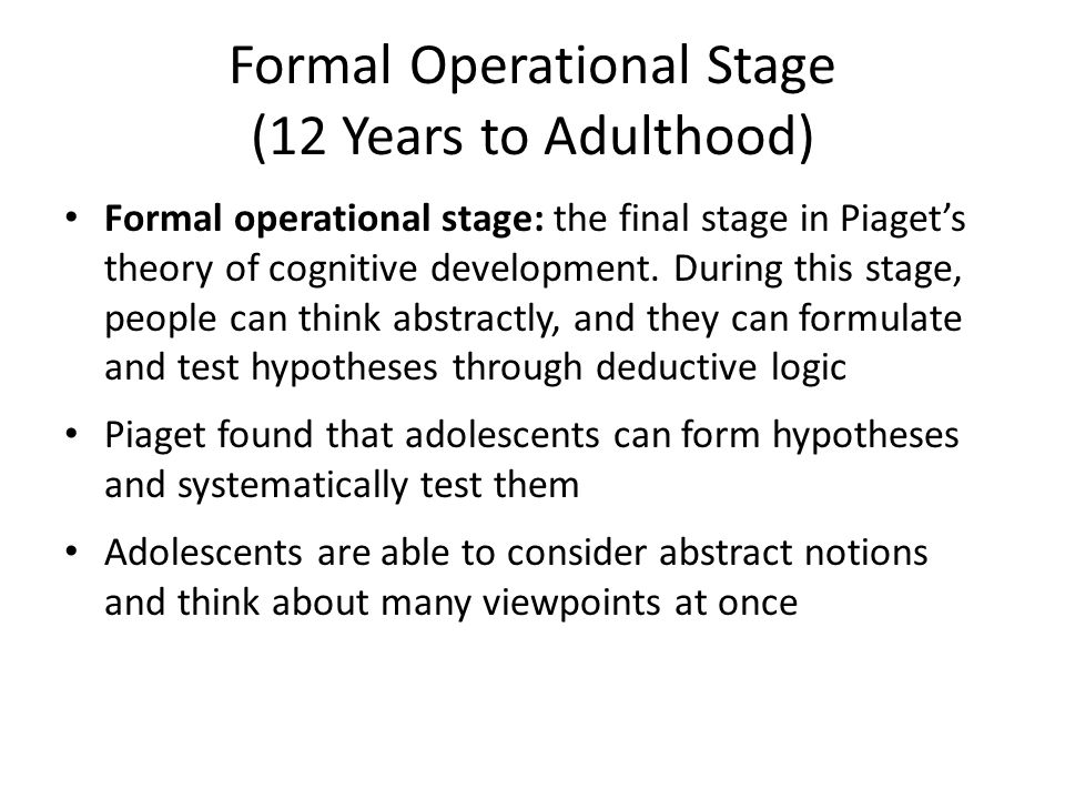 Formal Operational Stage (12 Years to Adulthood)