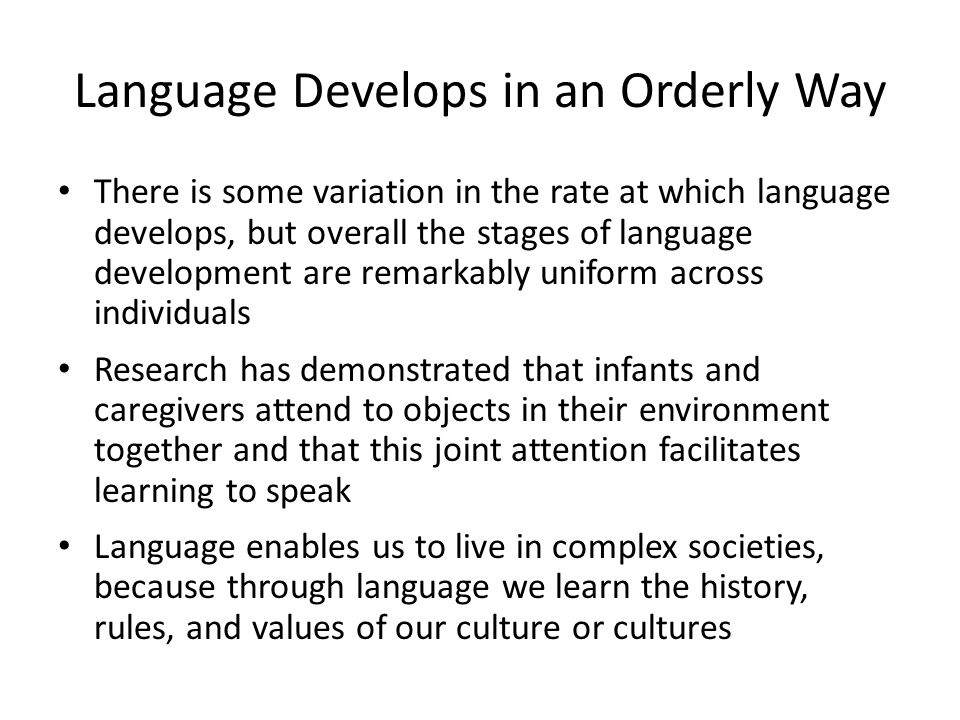 Language Develops in an Orderly Way