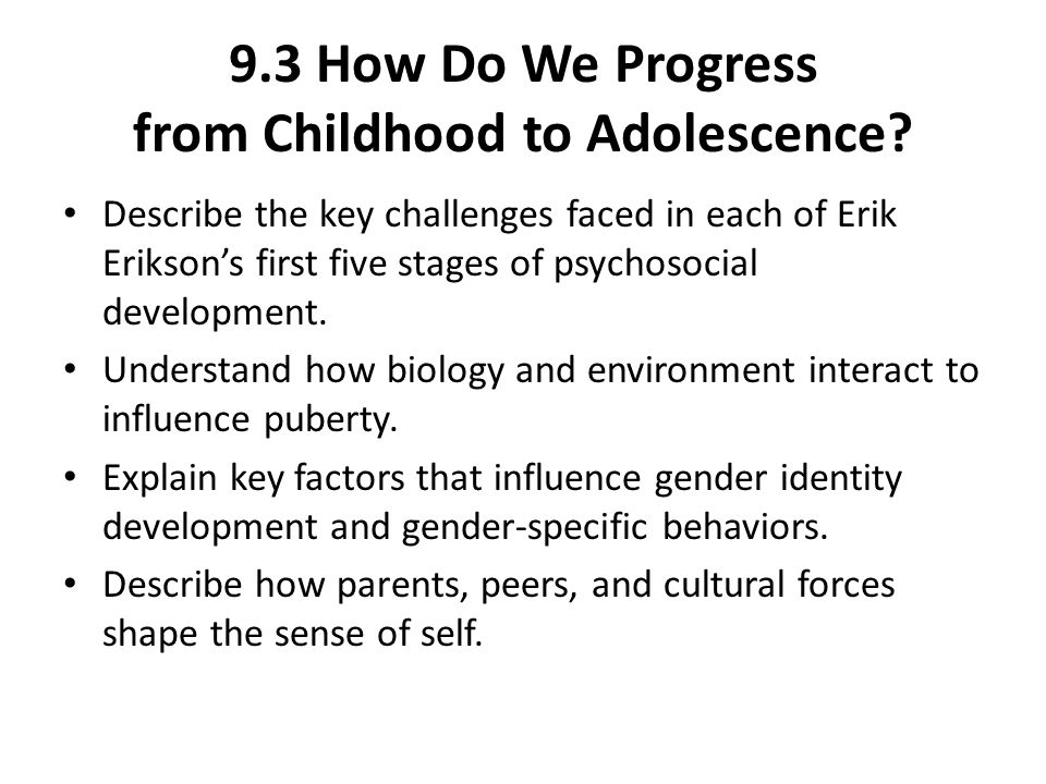 9.3 How Do We Progress from Childhood to Adolescence