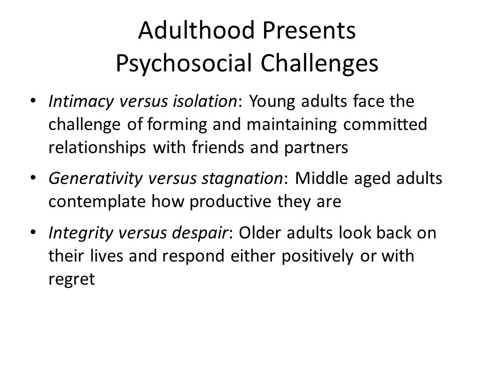 Adulthood Presents Psychosocial Challenges
