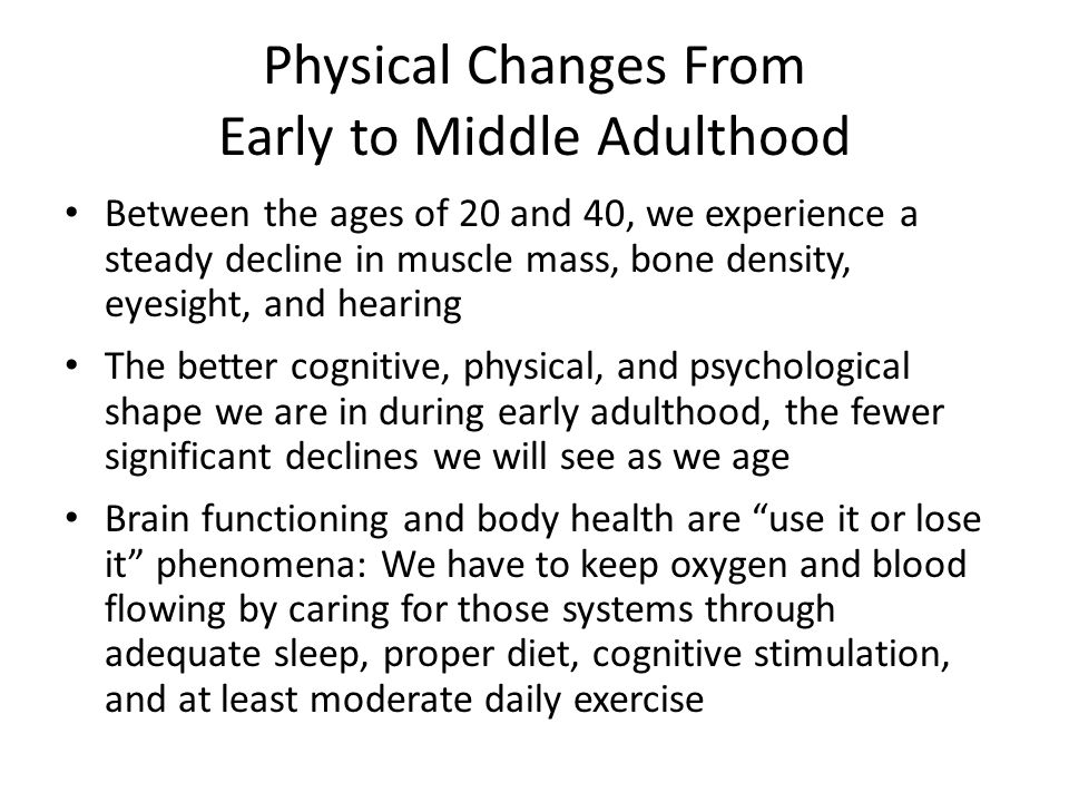 Physical Changes From Early to Middle Adulthood