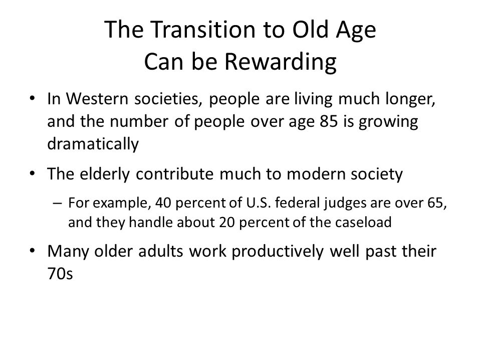 The Transition to Old Age Can be Rewarding