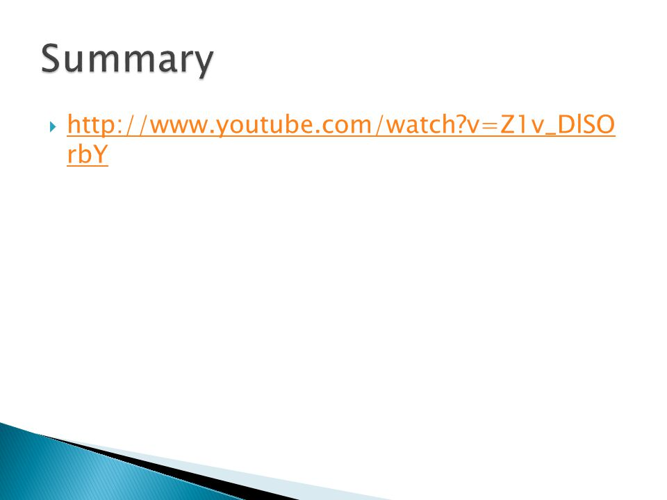 Summary http://www.youtube.com/watch v=Z1v_DlSO rbY